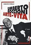Umberto Boccioni. Arte-vita