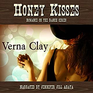 Honey Kisses     Romance on the Ranch, Book 2              By:                                                                                                                                 Verna Clay                               Narrated by:                                                                                                                                 Jennifer Jill Araya                      Length: 4 hrs and 2 mins     13 ratings     Overall 4.3
