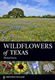 Wildflowers of Texas (A Timber Press Field...