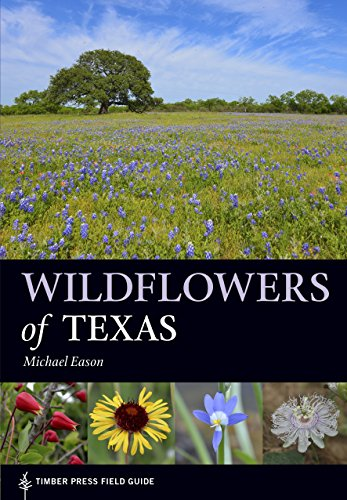Wildflowers of Texas (A Timber Press Field Guide) (English Edition)