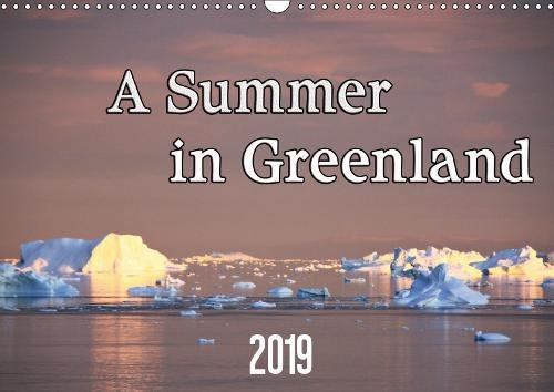 A Summer in Greenland 2019: Kayak adventures in arctic waters. (Calvendo Nature)