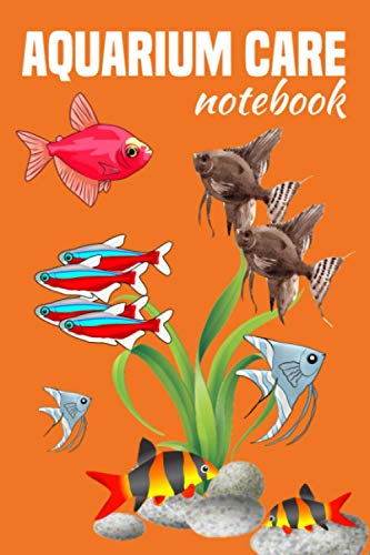 Aquarium Care Notebook: Custom Aquarium Logging Book, Great For Tracking, Scheduling Routine Maintenance, Including Water Chemistry And Fish Health.