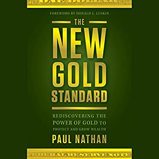 The New Gold Standard: Rediscovering the Power of Gold to Protect and Grow Wealth copertina