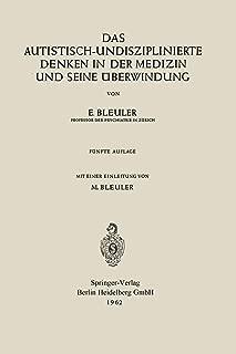 Das autistisch-undisziplinierte Denken in der Medizin und seine Überwindung (German Edition)