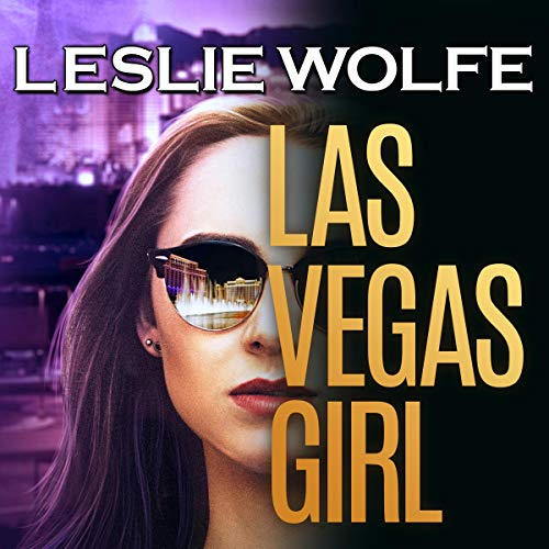 Las Vegas Girl     A Gripping, Suspenseful Crime Novel              By:                                                                                                                                 Leslie Wolfe                               Narrated by:                                                                                                                                 Susan Marlowe                      Length: 9 hrs and 59 mins     4 ratings     Overall 4.5