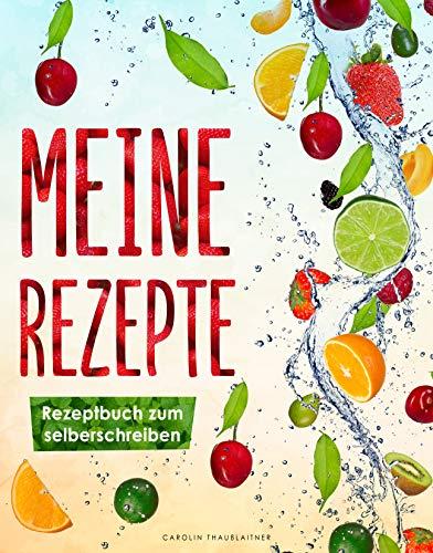 Meine Rezepte: Rezeptbuch zum selberschreiben A4 : Endlich Platz für alle Rezepte, egal ob Kochen, Backen oder Cocktails.