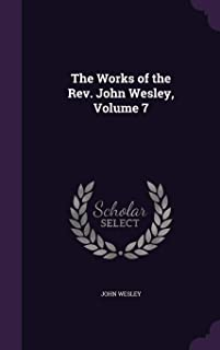 The Works of the REV. John Wesley, Volume 7