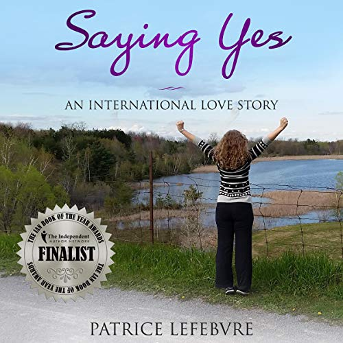 Saying Yes: An International Love Story audiobook cover art