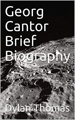 Georg Cantor Brief Biography (English Edition)