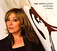 My Heart Would Have a Reason by Ingar Marie Gundersen (2009-06-09)
