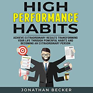High Performance Habits: Achieve Extraordinary Results Transforming Your Life Through Powerful Habits and Becoming an Extraordinary Person cover art