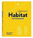 Habitat Rotterdam: Shaping City Life