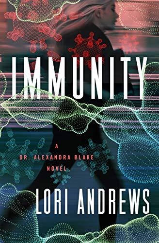 Immunity: A Novel (Dr. Alexandra Blake Novels Book 3)