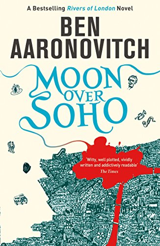 Moon Over Soho: The Second Rivers of London novel (A Rivers of London novel Book 2) (English Edition)