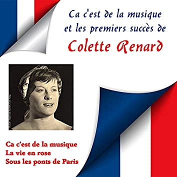 Ca C'est De La Musique Et Les Premiers Succes De Colette Renard