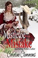 Mistletoe Mistake 1976446007 Book Cover