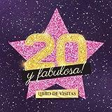20 y fabulosa: Libro de visitas para el 20 cumpleaños - Regalo original para mujer 20 años - Decoración de fiesta - Hollywood - Libro de firmas para felicitaciones y fotos de los invitados