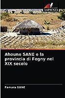 Ahoune SANE e la provincia di Fogny nel XIX secolo