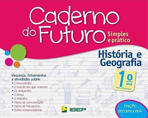 Caderno do Futuro História e Geografia. 1º Ano