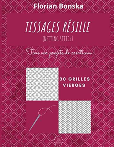 Tissages Résille: Netting Stitch (Grilles de tissage)
