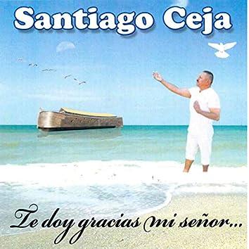 Te Doy Gracias Mi Senor