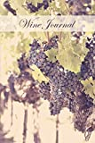 Vintage Winery Wine Tasting Review Journal: Record Keeping Notebook Diary Tracker Log Book For Wine Lovers