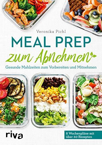 Meal Prep zum Abnehmen: Gesunde Mahlzeiten zum Vorbereiten und Mitnehmen
