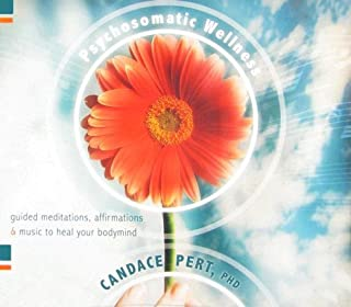 Psychosomatic Wellness: Guided Meditations, Affirmations and Music to Heal Your Body and Mind