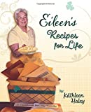 Eileen s Recipes for Life: A Cookbook of 1950 s Irish-American Family Recipes