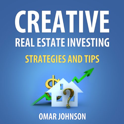Creative Real Estate Investing Strategies and Tips audiobook cover art