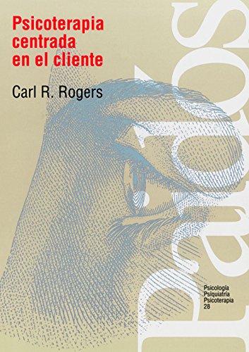 Psicoterapia centrada en el cliente (Psicología Psiquiatría Psicoterapia) (Spanish Edition)