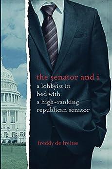 The senator and I by [Freddy De Freitas]