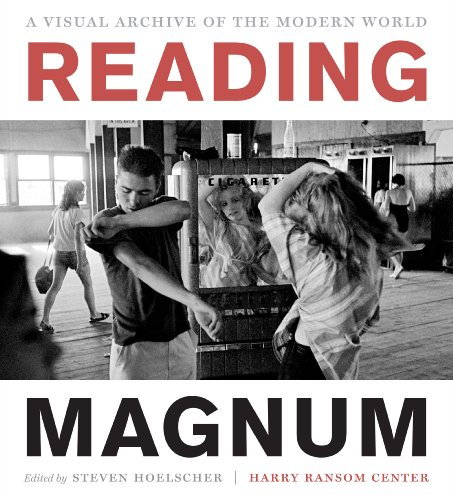 Reading Magnum: A Visual Archive of the Modern World (Harry Ransom Center Photography Series)