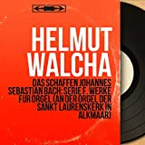 Das Schaffen Johannes Sebastian Bach: Serie F. Werke für Orgel (An der Orgel der Sankt Laurenskerk in Alkmaar) [Stereo Version]