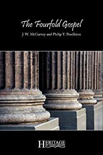 The Fourfold Gospel by J. W. McGarvey (2010-03-11)