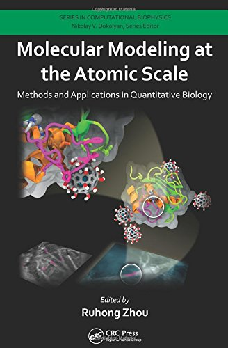 Molecular Modeling at the Atomic Scale: Methods and Applications in Quantitative Biology (Computational Biophysics)
