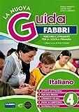 La nuova guida Fabbri. Italiano. Percorsi e strumenti per la Scuola primaria (Vol. 4)