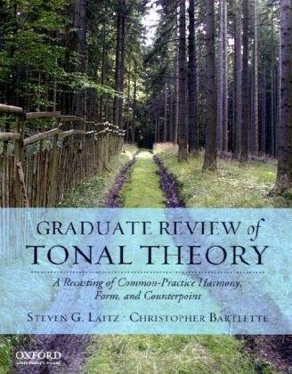 Compare Textbook Prices for Graduate Review of Tonal Theory: A Recasting of Common-Practice Harmony, Form, and Counterpoint Har/Com Edition ISBN 9780195376982 by Steven G Laitz,Christopher Bartlette