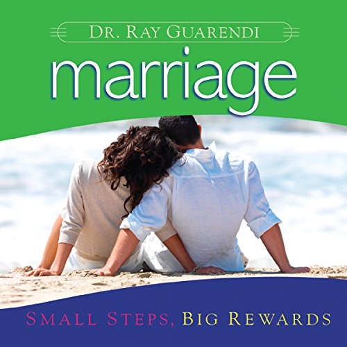 Marriage: Small Steps, Big Rewards audiobook cover art