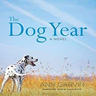 The Dog Year                   By:                                                                                                                                 Ann Garvin                               Narrated by:                                                                                                                                 Susan Boyce                      Length: 8 hrs and 39 mins     18 ratings     Overall 4.3