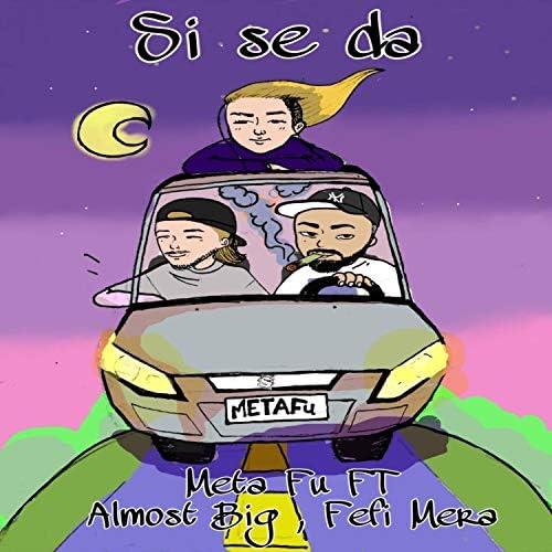 Meta Fu feat. Almost Big & Fefi Mera