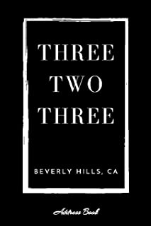 Address Book Three Two Three Beverly Hills, CA: A Black Personal Organizer With Area Code 323 For Contacts, Addresses, Pho...