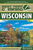 Best Tent Camping: Wisconsin: Your Car-Camping Guide to Scenic Beauty, the Sounds of Nature, and an Escape from Civilization by Kevin Revolinski (2013-05-21)