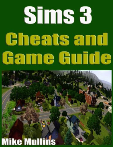 Sims 3 Cheats and Game Guide (English Edition)