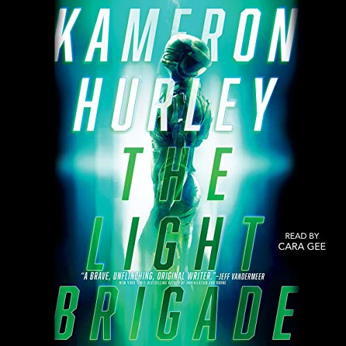 The Light Brigade                   Written by:                                                                                                                                 Kameron Hurley                               Narrated by:                                                                                                                                 Cara Gee,                                                                                        Jackie Sanders                      Length: 10 hrs and 22 mins     5 ratings     Overall 4.8