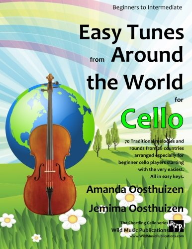 Easy Tunes from Around the World for Cello: 70 easy traditional tunes to...