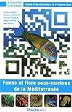 Faune et flore sous-marines de la Méditerranée - Guide d'identification et d'observation