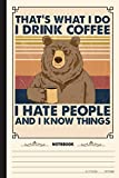 Thats What I Do I Drink Coffee Notebook: A Notebook, Journal Or Diary For Camper, Camping Lover - 6 x 9 inches, College Ruled Lined Paper, 120 Pages