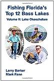 Fishing Florida s Top 12 Bass Lakes - Volume 2: Lake Okeechobee