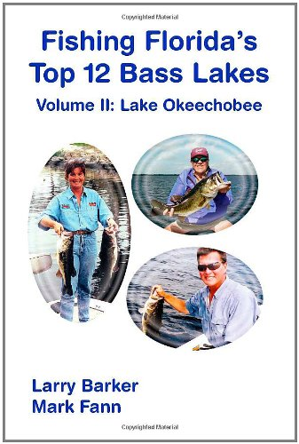 Fishing Florida's Top 12 Bass Lakes - Volume 2: Lake Okeechobee